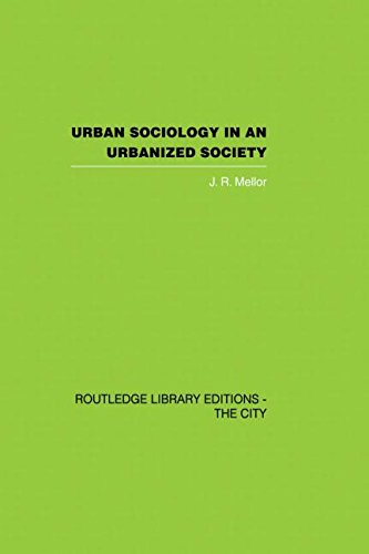 Urban Sociology and Urbanized Society (Routledge Library Editions. the City)