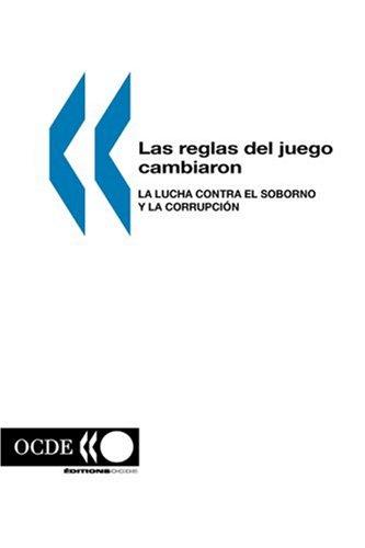 Las reglas del juego cambiaron: La lucha contra el soborno y la corrupción (Spanish Edition)