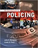 An Introduction to Policing 6th (sixth) edition Text Only