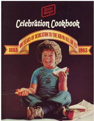 oscar-mayer-celebration-cookbook-1883-1983-100-years-of-dedication-to-the-kid-in-all-of-us