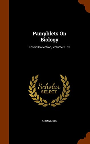 Pamphlets On Biology: Kofoid Collection, Volume 3152