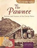 img - for The Pawnee Indians: Farmers and Hunters of the Central Plains book / textbook / text book
