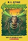 Why I'm Afraid Of Bees (Goosebumps Series)