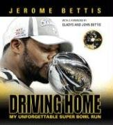 Driving Home: My Unforgettable Super Bowl Run, Jerome Bettis, Teresa Varley