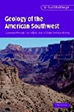 img - for Geology of the American Southwest: A Journey through Two Billion Years of Plate-Tectonic History book / textbook / text book