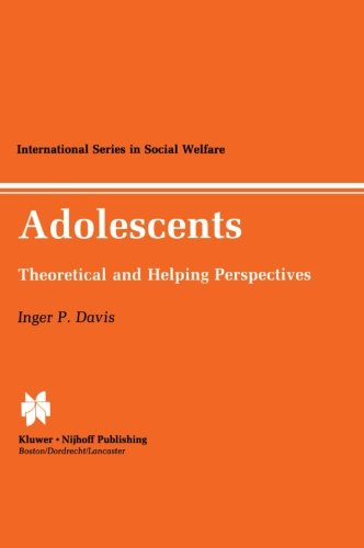 Adolescents: Theoretical And Helping Perspectives (International Series In Social Welfare) front-829965