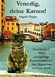 Venedig, deine Katzen!: Geschichten über samtpfötige Persönli