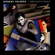 Robert Palmer - Addictions Vol.1 - Zortam Music