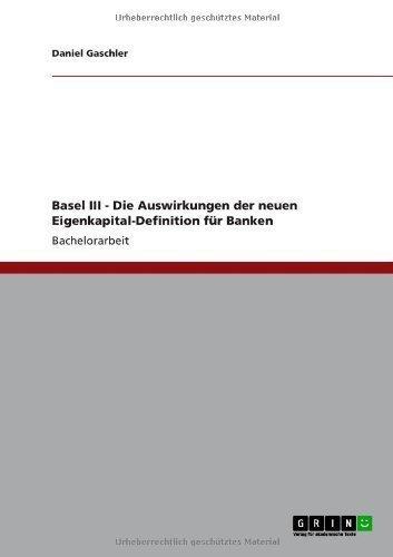 Basel Iii - Die Auswirkungen Der Neuen Eigenkapital-Definition Fr Banken (German Edition)
