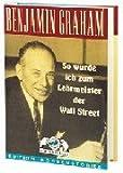So wurde ich zum Lehrmeister der Wall Street (3930851245) by Benjamin Graham