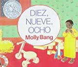 Diez, Nueve, Ocho (Spanish Edition) (0606112561) by Bang, Molly