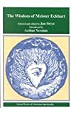 The Wisdom of Meister Eckhart (Great Works of Christian Spirituality Series, Volume 1) (0965048853) by Eckhart, Meister
