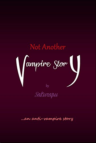 Not Another Vampire Story by Sakurapu