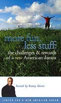 More Fun, Less Stuff: The Challenges & Rewards of a New American Dream (Hosted by Danny Glover)