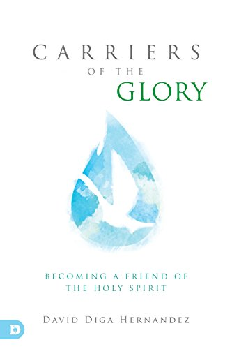 carriers-of-the-glory-becoming-a-friend-of-the-holy-spirit
