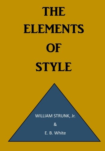 The Elements of Style: A Prescriptive American English Writing Style Guide (Writing Style Guides)