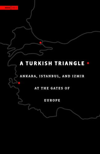 A Turkish Triangle: Ankara, Istanbul, and Izmir at the...