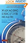 Managing Executive Health: Personal a...
