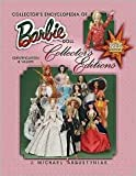 img - for Collector's Ency of Barbie Doll Collector's Editions [Illustrated] Publisher: Collector Books; Collectors edition book / textbook / text book
