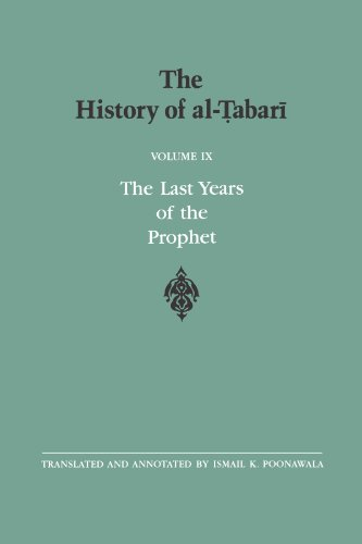 The History of al-Tabari Vol. 9: The Last Years of the Prophet: The Formation of the State A.D. 630-632/A.H. 8-11 (SUNY