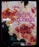 Growing Orchids - The Complete Practical Guide To Orchids And Their Cultivation by Brian Rittershausen, Wilma Rittershausen (2003) Paperback