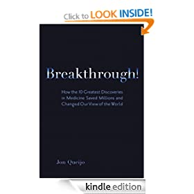Breakthrough!: How the 10 Greatest Discoveries in Medicine Saved Millions and Changed Our View of the World (FT Press Science)