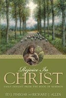 Rejoice in Christ: Daily Insight From the Book of Mormon, ED J. PINEGAR, RICHARD J. ALLEN