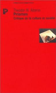 Prismes : Critique de la culture et société par Theodor W. Adorno