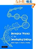 Biological Physics of the Developing Embryo