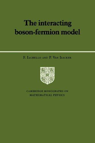 The Interacting Boson-Fermion Model (Cambridge Monographs on Mathematical Physics)