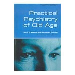 practical-psychiatry-of-old-age-fourth-edition-by-john-wattis-2006-05-02