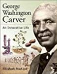 George Washington Carver: An Innovati...