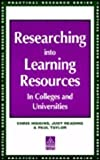 img - for Researching into Learning Resources in Colleges and Universities (Practical Research Series) book / textbook / text book