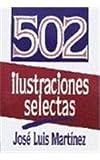 502 Ilustraciones: Ilustraciones Selectas (Spanish Edition) (0311420974) by Martinez, Jose Luis