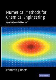 Numerical Methods for Chemical Engineering: Applications...