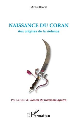 Naissance du Coran: Aux origines de la violence (French Edition)