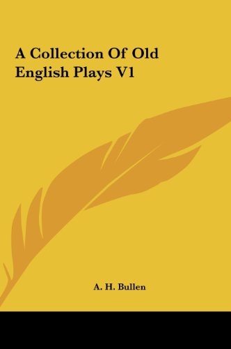 A Collection of Old English Plays V1