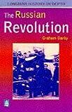 The Russian Revolution: Tsarism to Bolshevism, 1861-1924 (LONGMAN HISTORY IN DEPTH)