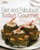 Fast and Fabulous: Today's Gourmet by Judy Gilliard