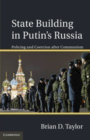 State Building in Putin's Russia: Policing and Coercion...