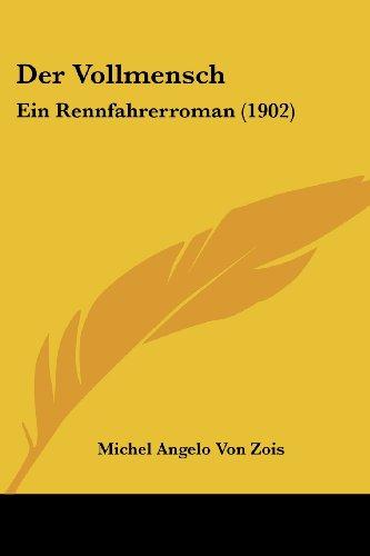 Der Vollmensch: Ein Rennfahrerroman (1902)