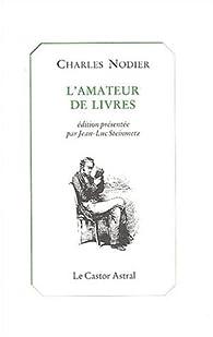 L\'amateur de livres par Charles Nodier