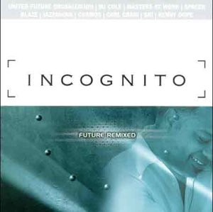Incognito - Future Remixed - Zortam Music