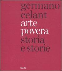 Arte povera. Storia e storie. Ediz. italiana e inglese