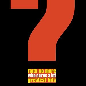 Faith No More - Who Cares A Lot- The Greatest Hits - Zortam Music