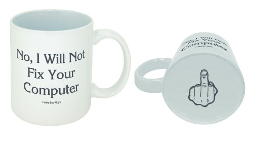Funny Guy Mugs No I Will Not Fix Your Computer Ceramic Coffee Mug, White, 11-Ounce