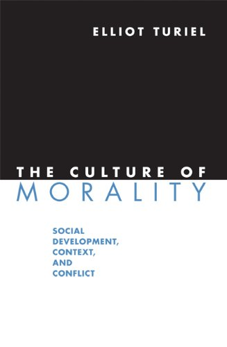The Culture of Morality: Social Development, Context, and Conflict