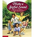 Make a Joyful Sound (poems for children by African American Poets)