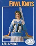 Fowl Knits (0283994681) by Ward, Lalla