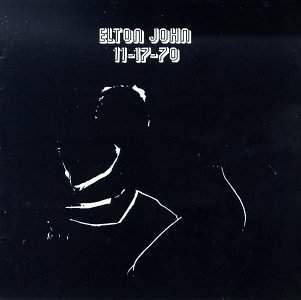 Elton John - 11-17-70 (Remastered) - Zortam Music